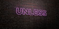 UNLESS -Realistic Neon Sign on Brick Wall background - 3D rendered royalty free stock image