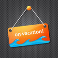 On vacation hanging sign Royalty Free Stock Photo