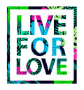 Vector colorful tropical quote in square frame. Valentine card, romantic poster, banner, cover. Tropical print slogan.
