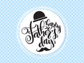 Vector father`s day greetings card with hand lettering - happy father`s day - with a hat and mustaches in a circle