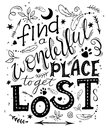 Vector hand drawn inspiration lettering quote - find a wonderful place to get lost. Can be used as a motivation card, a