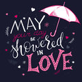 Vector hand drawn inspiration lettering quote - may your day be showered in love