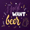 Vector hand lettering quote - j just want beer - with doodle glass of beer, brunches and heart shapes Royalty Free Stock Photo