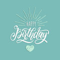 Vector Happy Birthday hand lettering for greeting or invitation card. Natal day background. Festive typographic poster Royalty Free Stock Photo
