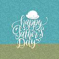 Vector Happy Fathers Day calligraphic inscription for greeting card etc. Hand lettering illustration with bowler hat.