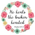 Vector Bible Verse. He heals the broken hearted.