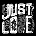 Vector illustration. black and white hand draw lettering. just love. black background