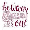 Vector illustration of hand lettering inspiring quote - be warm inside and out Royalty Free Stock Photo