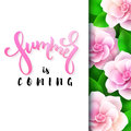 Vector illustration of hand lettering poster - summer is coming with paper sheet on a background of blooming gardenia