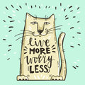 Vector illustration. Positive card with cartoon cat. Calligraphy words Live More Worry Less.