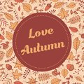 Vector Love Autumn banner with pattern containing maple and oak leaves, tree branches, acorns and berries