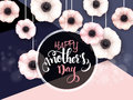 Vector mothers day greetings card with hand lettering - happy mother`s day - with hanging anemone flowers