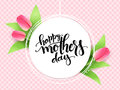 Vector mothers day greetings card with hand lettering - happy mother`s day - with tulip flowers on checkered background