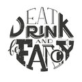 Vector poster lettering inscription Eat drink and be fancy.