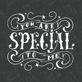 Vector poster with sweet quote. Hand drawn lettering for card design. Romantic background. You are special to me