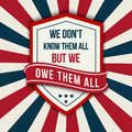 Vector quote - We don t know them all. Veterans day poster. Royalty Free Stock Photo