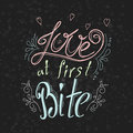 Vector quote hand drawn typographical on chalkboard background. Lettering: Love at first Bite. Bacery collection. Poster with gree Royalty Free Stock Photo