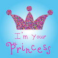 Vector romantic colorful crown with pink title on blue background. I'm your princess. For t-shirts print, phone case Royalty Free Stock Photo