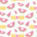 Vector seamless pattern with watermelon and inscription aloha.