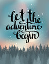 Vector vintage card with forest, night sky and inspirational phrase Let the adventure begin.