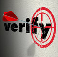 Verify word arrow bulls eye target confirm certify on a wall with and hitting the center to or prove a fact Stock Image