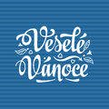 Vesele vanoce. Lettering text for greeting cards. Xmas in the Czech Republic.