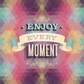 Vintage enjoy every moment poster vector illustration Royalty Free Stock Photo