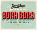 Vintage greetings from Bora Bora, French Polynesia vacation card