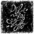 Vintage hand drawn lettering quote Do what makes you happy on grunge background. Retro vector illustration. Royalty Free Stock Photo