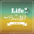 Vintage life is beautiful always poster retro text butterfly shapes wallpaper vector file layered for easy editing Stock Photos