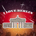 Vintage poster with Berlin Brandenburg Gate on the grunge background. Retro illustration in sketch style ' I lov Royalty Free Stock Photo