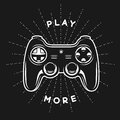 Vintage print with quote. Play more. Gamepad, joystick vector illustration.