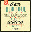 Vintage template retro design quote typographic background i am beautiful because i am aware of my flaws Stock Photo