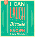 Vintage template retro design quote typographic background i can laugh because i have known sadness Royalty Free Stock Images