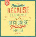 Vintage template retro design quote typographic background i am fearless because i learnt to recognise illusion from real Stock Photos