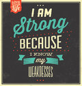 Vintage template retro design quote typographic background i am strong because i know my weaknesses Royalty Free Stock Photo