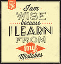 Vintage template retro design quote typographic background i am wise because i learn from my mistakes Royalty Free Stock Photos