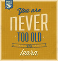 Vintage template retro design quote typographic background you are never too old to learn Stock Image