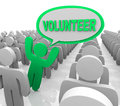 Volunteer speech bubble person in helper crowd the word a spoken by a who is promoting volunteerism to help others need Royalty Free Stock Photography