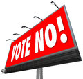 Vote no red billboard sign on a outdoor to tell you to reject or deny a proposal or candidate in an election Stock Image