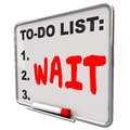 Wait Word To Do List Anticipate Delay Frustrated Wasting Time Royalty Free Stock Photo