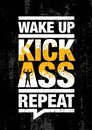 Wake Up. Kick Ass. Repeat. Fitness Gym Sport Workout Motivation Quote Poster Vector Concept.