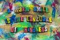 Warm smile language kindness letterpress Royalty Free Stock Photo