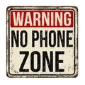 Warning no phone zone vintage rusty metal sign Royalty Free Stock Photo