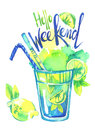 Watercolor mojito cocktail, Words Hello Weekend. Summer hand painted illustration. Party, drinks.