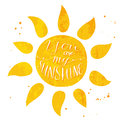 Watercolor sun with text you are my sunshine Royalty Free Stock Photo