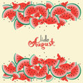 Watermelons and cursive lettering phrases Hello, August.