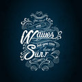 Waves surf typography design you can t stop the but you can but you can learn to Stock Photography