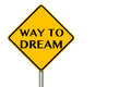 Way To Dream traffic sign Royalty Free Stock Photo