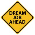 Dream Job Ahead traffic sign on a white Royalty Free Stock Photo